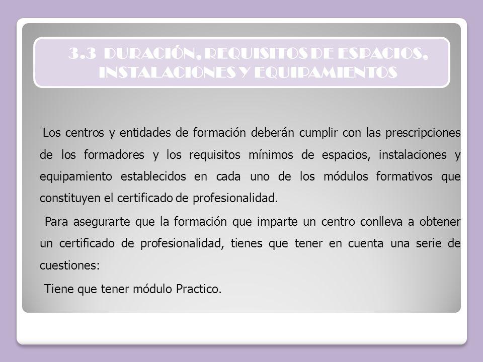 3.3 DURACIÓN, REQUISITOS DE ESPACIOS, INSTALACIONES Y EQUIPAMIENTOS
