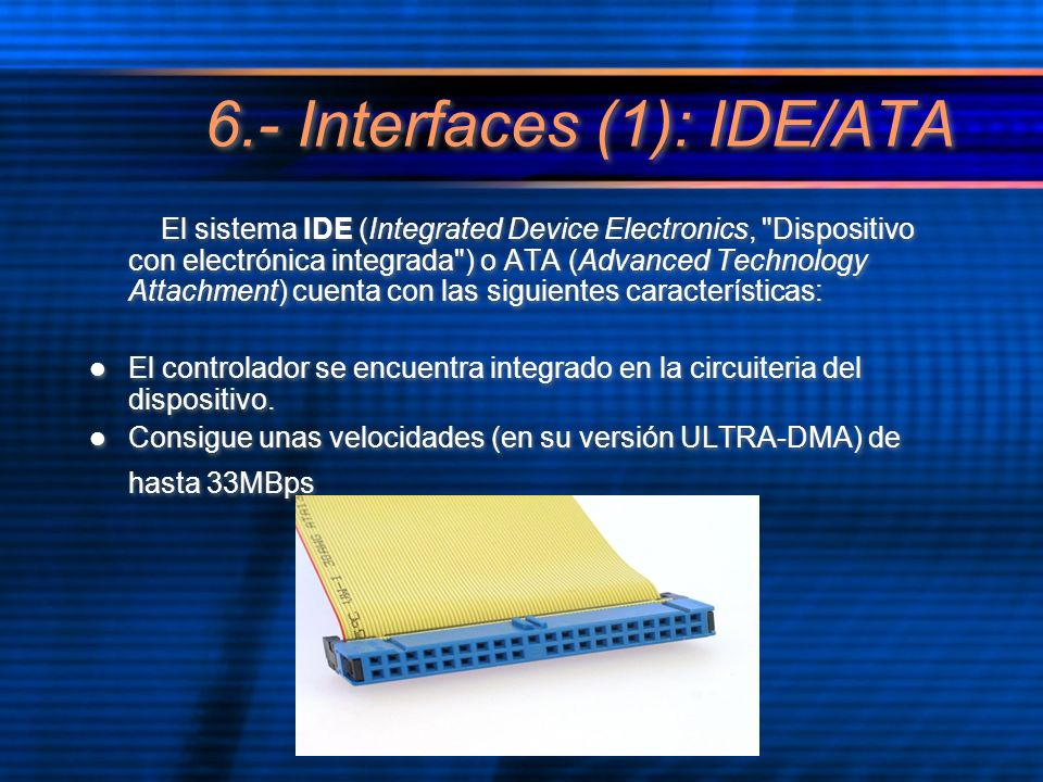 6.- Interfaces (1): IDE/ATA