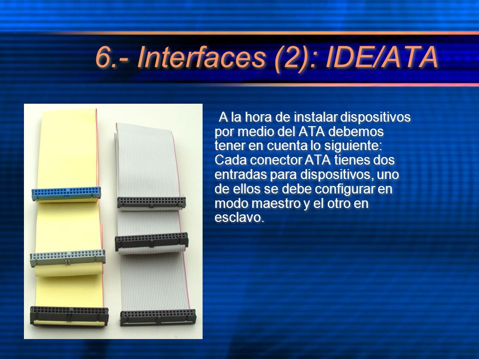 6.- Interfaces (2): IDE/ATA
