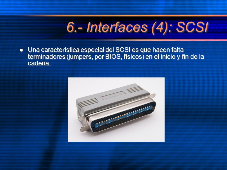 6.- Interfaces (4): SCSI