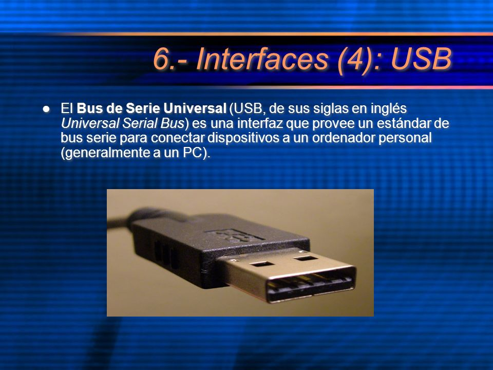 6.- Interfaces (4): USB