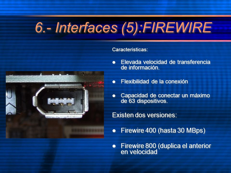 6.- Interfaces (5):FIREWIRE