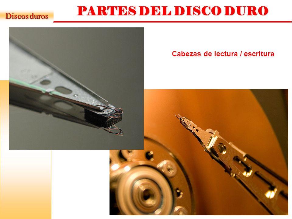 PARTES DEL DISCO DURO Discos duros Cabezas de lectura / escritura