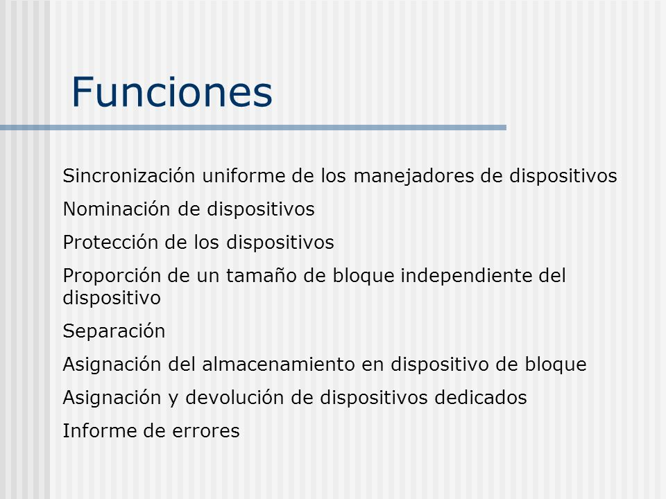 Funciones Sincronización uniforme de los manejadores de dispositivos