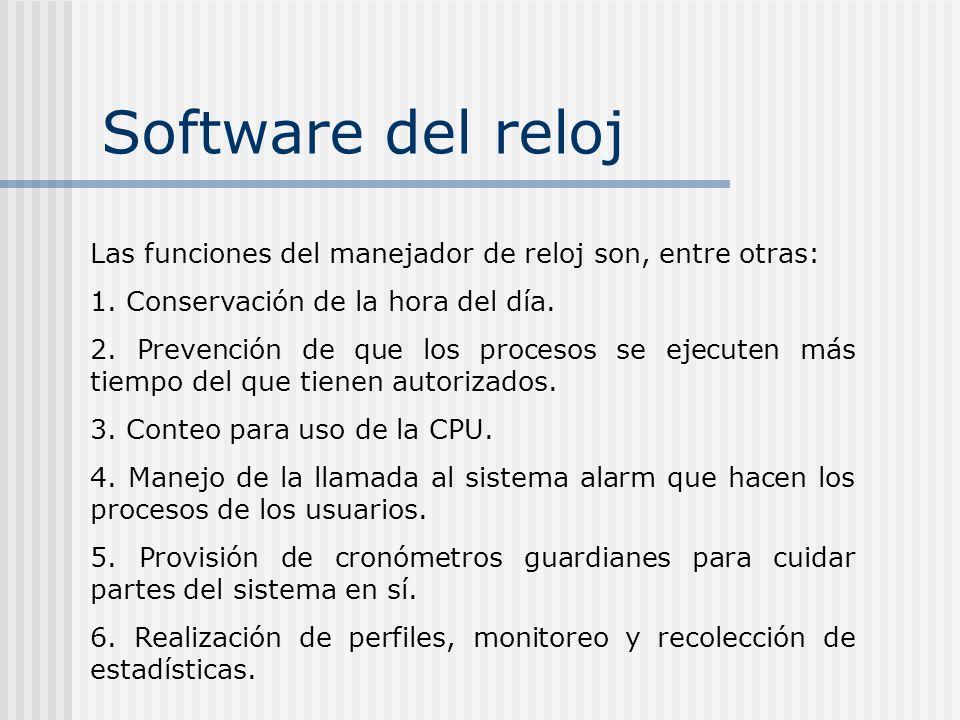 Software del reloj Las funciones del manejador de reloj son, entre otras: 1. Conservación de la hora del día.
