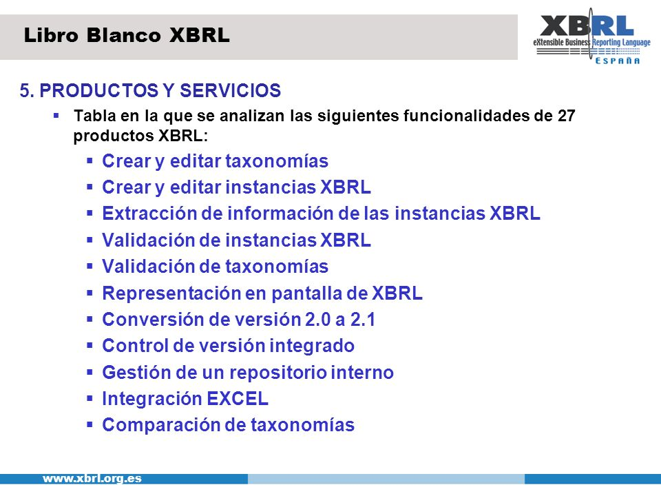 Libro Blanco XBRL 5. PRODUCTOS Y SERVICIOS Crear y editar taxonomías