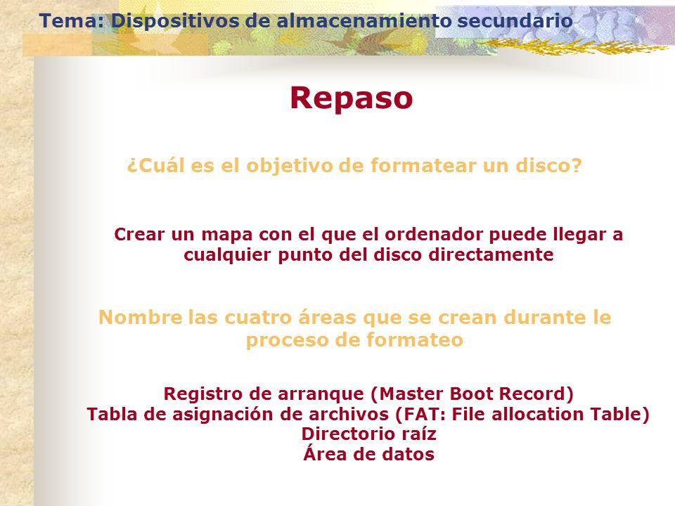 Repaso Tema: Dispositivos de almacenamiento secundario