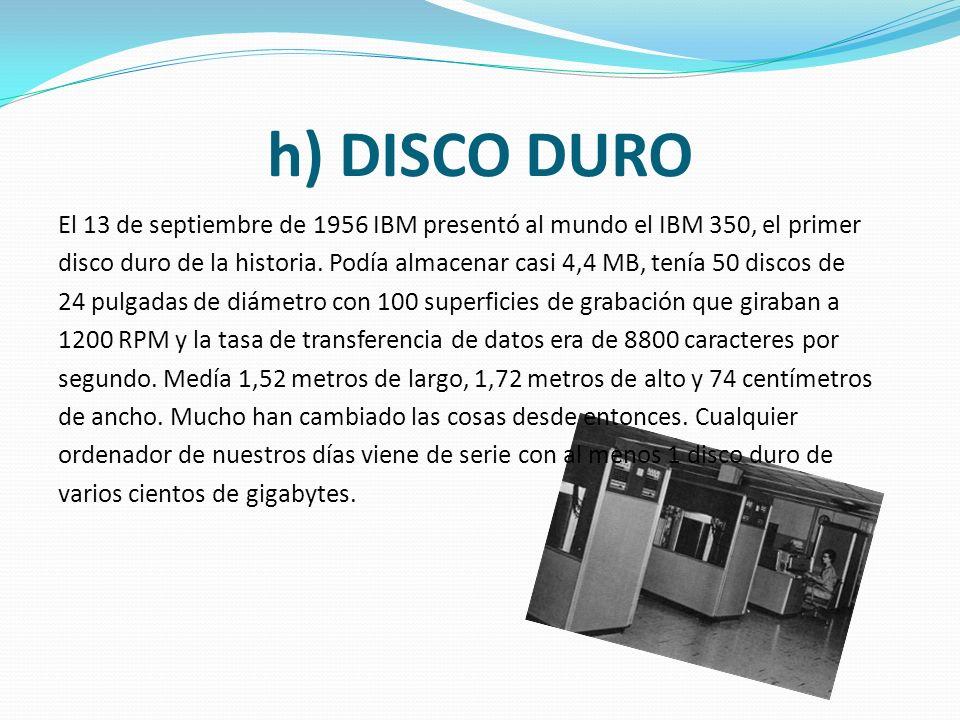 h) DISCO DURO