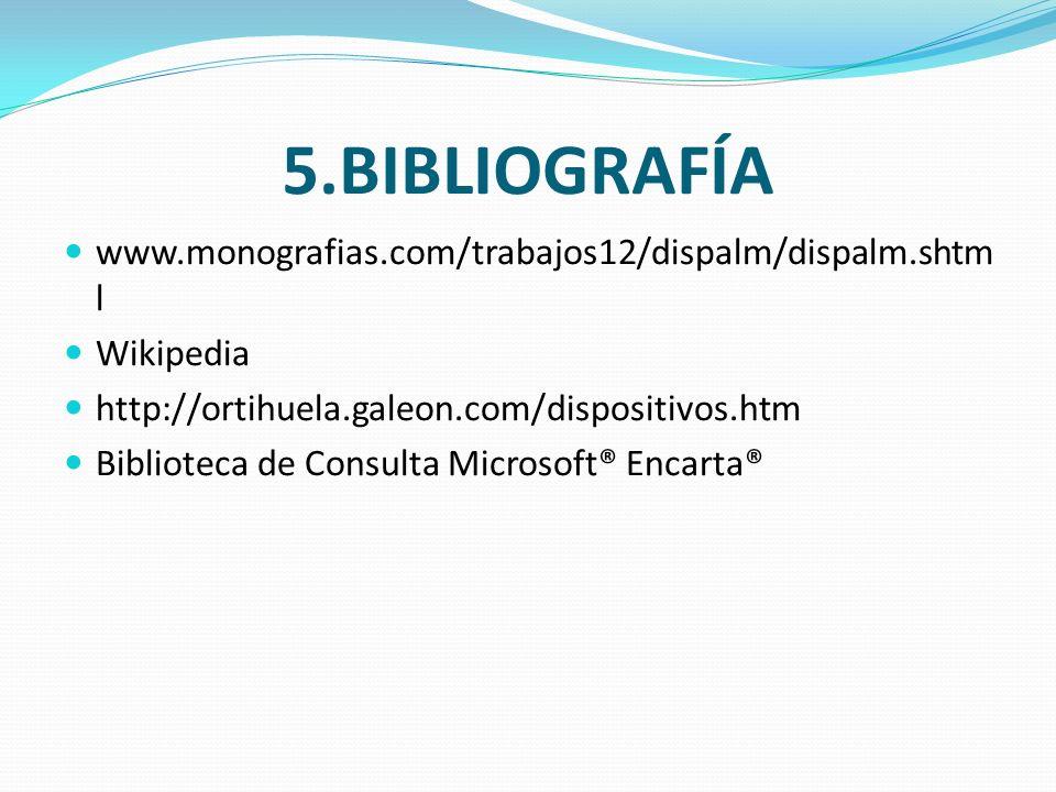 5.BIBLIOGRAFÍA www.monografias.com/trabajos12/dispalm/dispalm.shtml