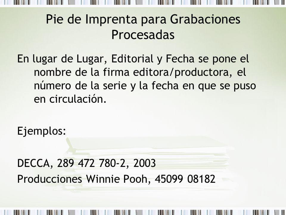 Pie de Imprenta para Grabaciones Procesadas