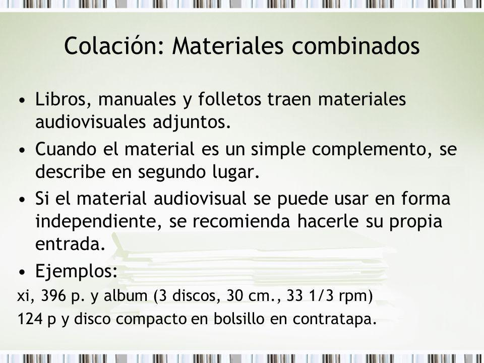 Colación: Materiales combinados