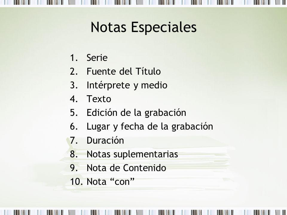 Notas Especiales Serie Fuente del Título Intérprete y medio Texto