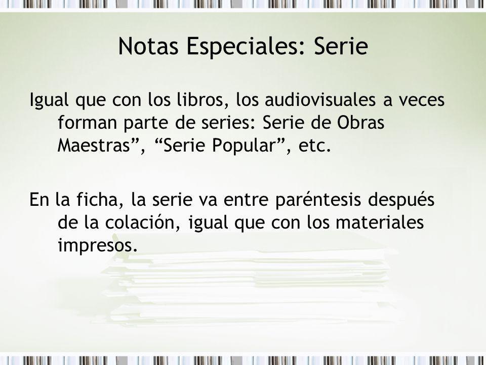 Notas Especiales: Serie