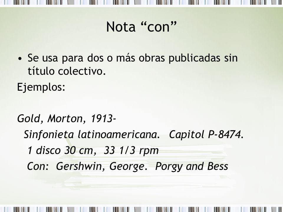 Nota con Se usa para dos o más obras publicadas sin título colectivo. Ejemplos: Gold, Morton, 1913-