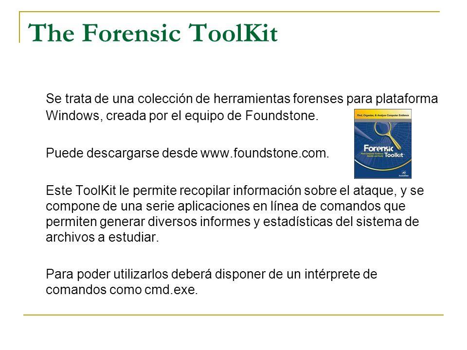 The Forensic ToolKit Se trata de una colección de herramientas forenses para plataforma Windows, creada por el equipo de Foundstone.