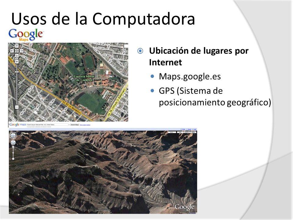 Usos de la Computadora Ubicación de lugares por Internet