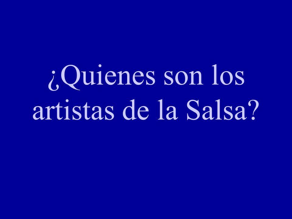 ¿Quienes son los artistas de la Salsa