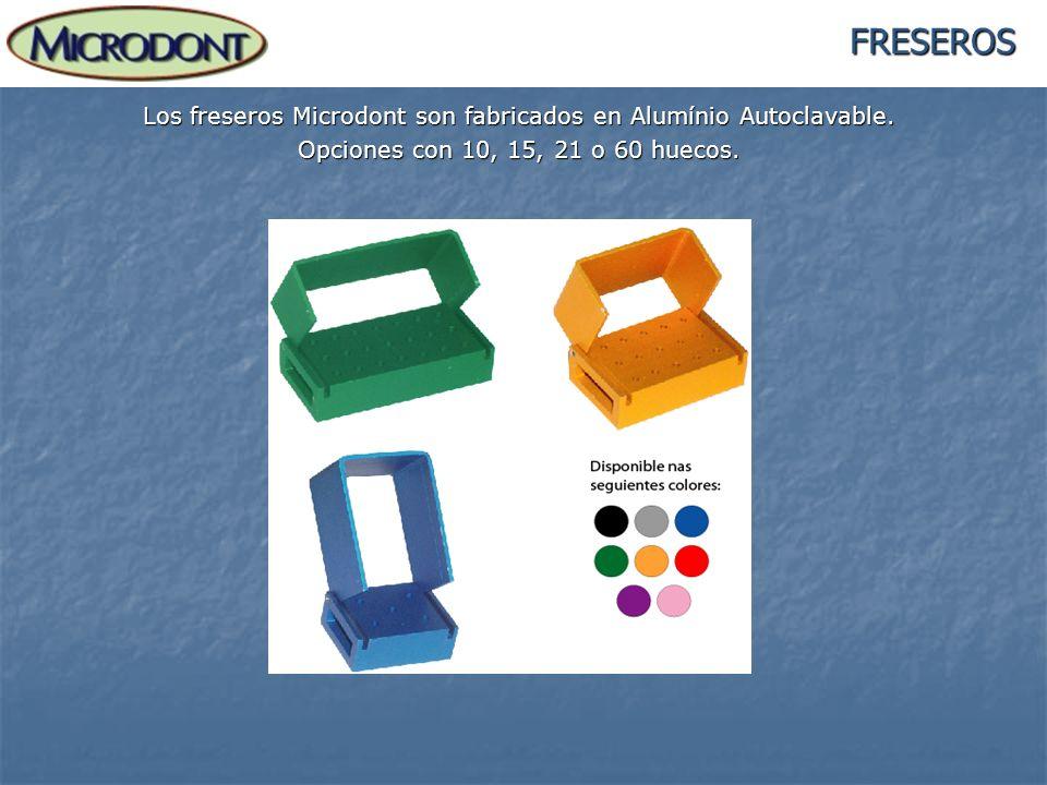 Los freseros Microdont son fabricados en Alumínio Autoclavable.