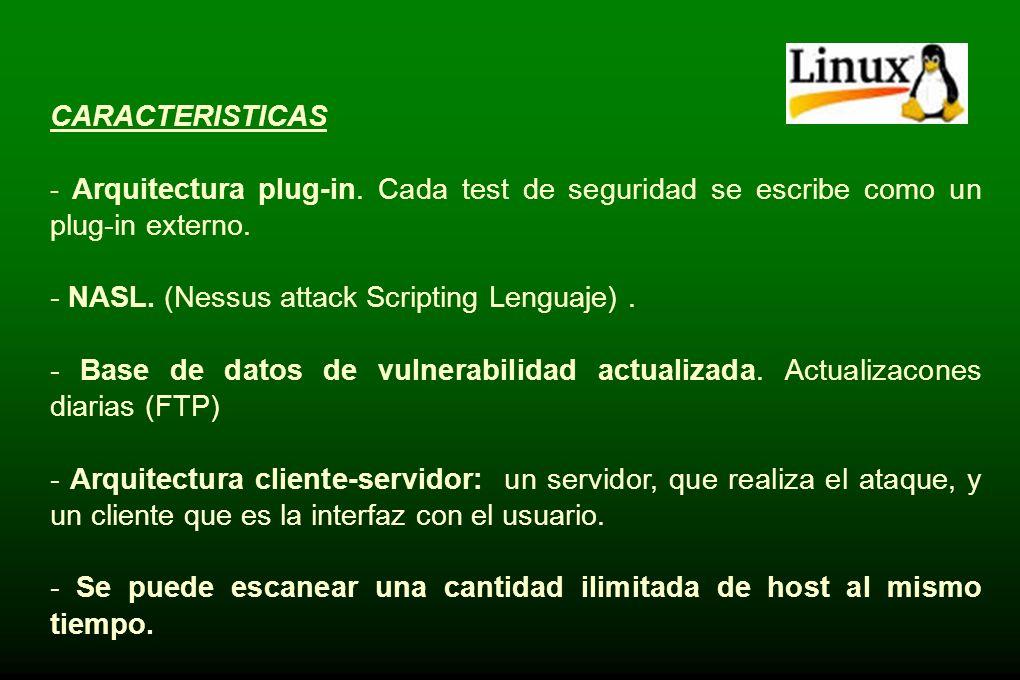 - NASL. (Nessus attack Scripting Lenguaje) .