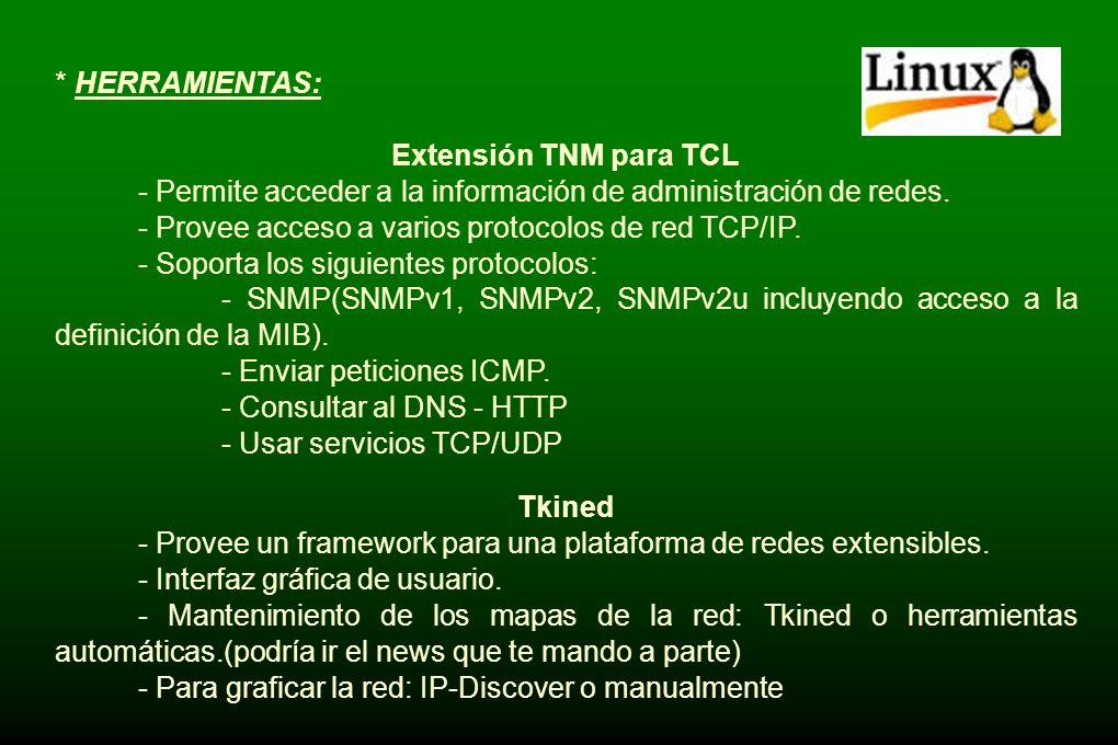 * HERRAMIENTAS: Extensión TNM para TCL. - Permite acceder a la información de administración de redes.