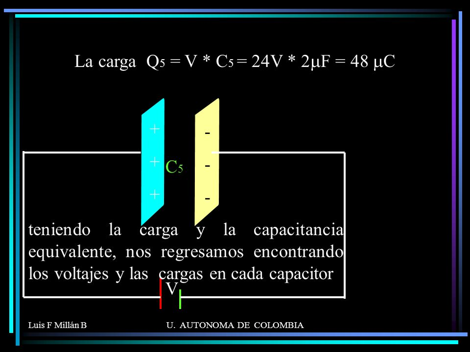 La carga Q5 = V * C5 = 24V * 2mF = 48 mC