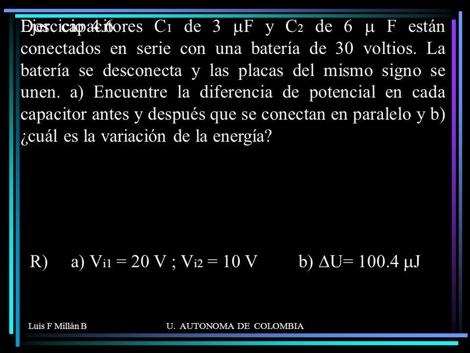 R) a) Vi1 = 20 V ; Vi2 = 10 V b) DU= 100.4 mJ