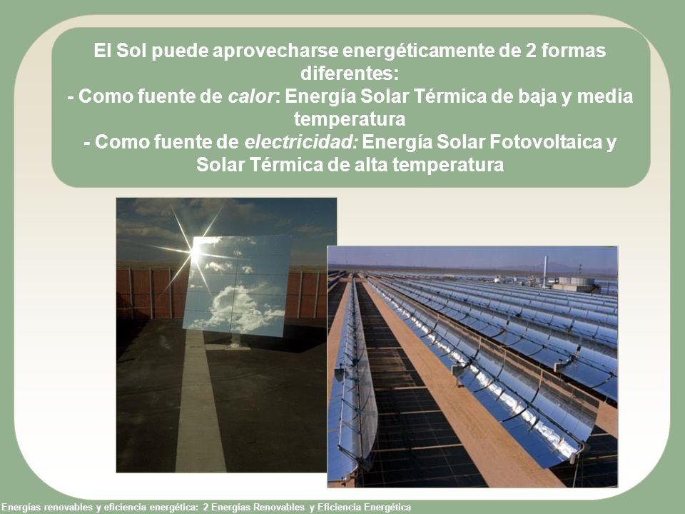 El Sol puede aprovecharse energéticamente de 2 formas diferentes: