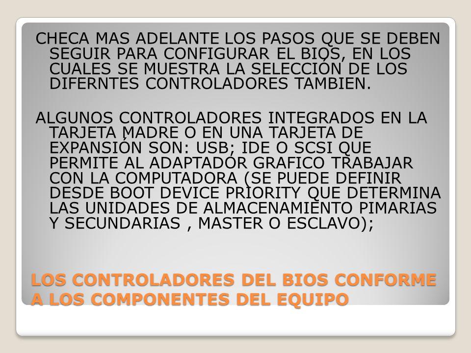 LOS CONTROLADORES DEL BIOS CONFORME A LOS COMPONENTES DEL EQUIPO