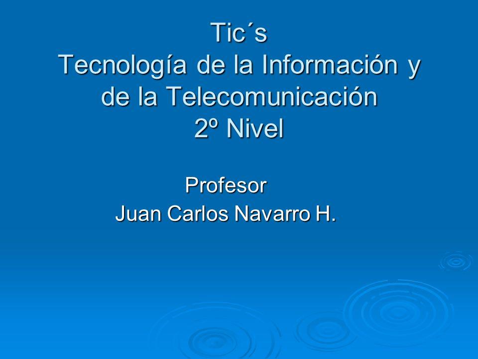 Tic´s Tecnología de la Información y de la Telecomunicación 2º Nivel