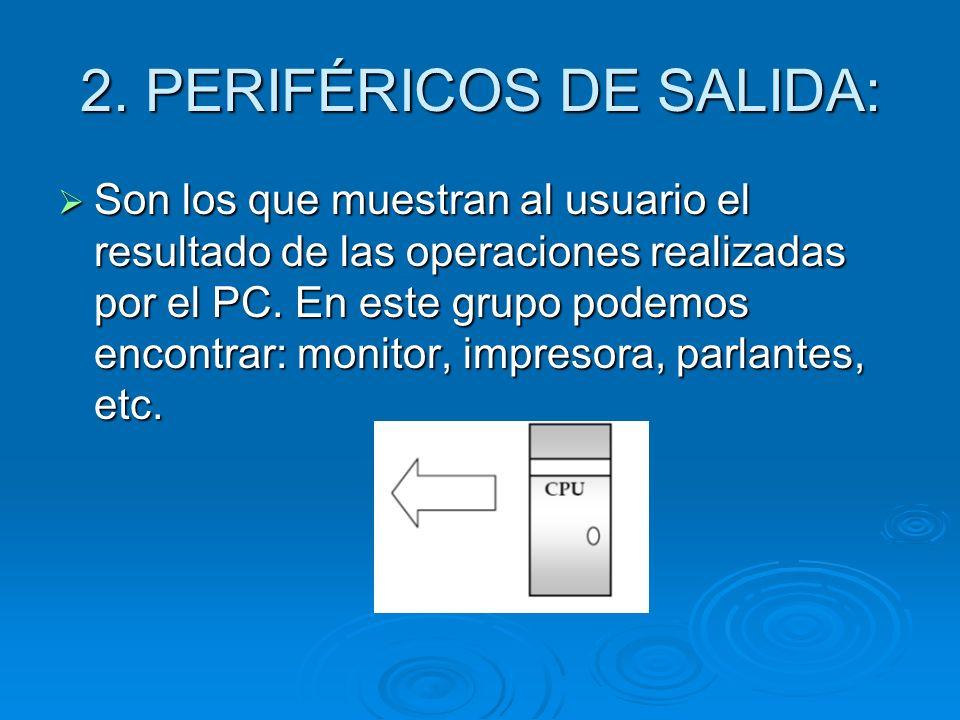 2. PERIFÉRICOS DE SALIDA:
