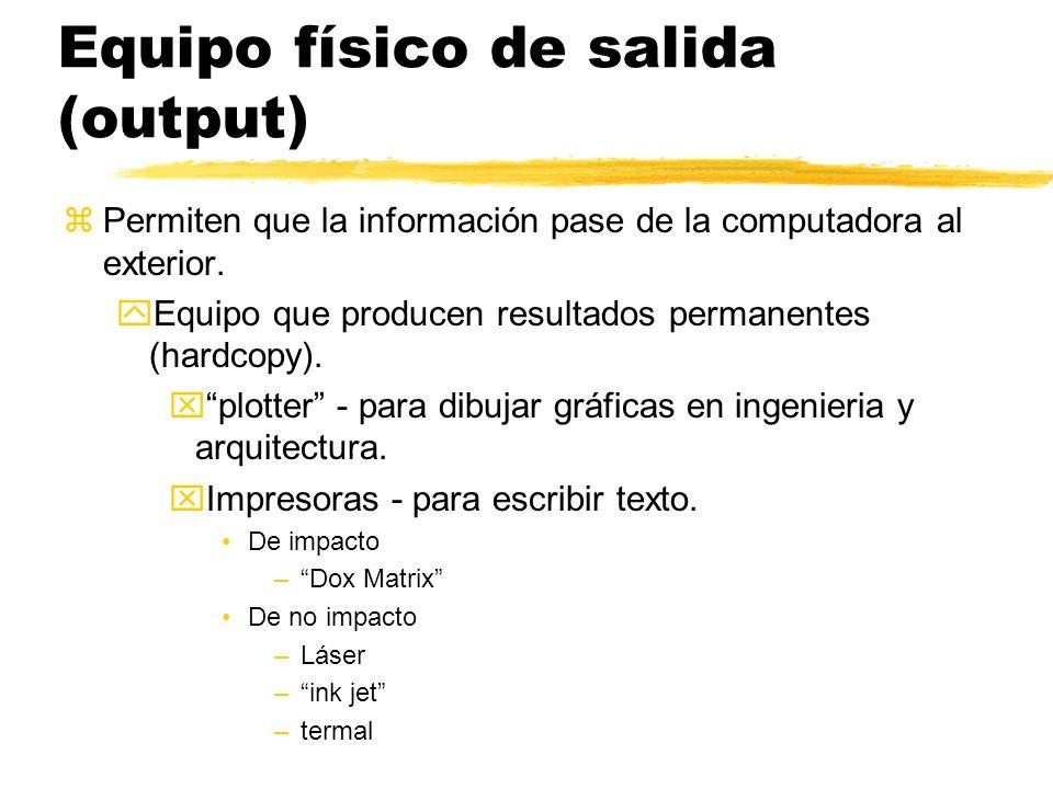 Equipo físico de salida (output)