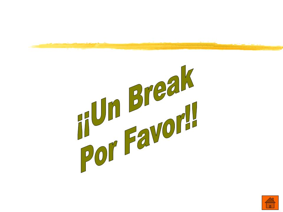 ¡¡Un Break Por Favor!!