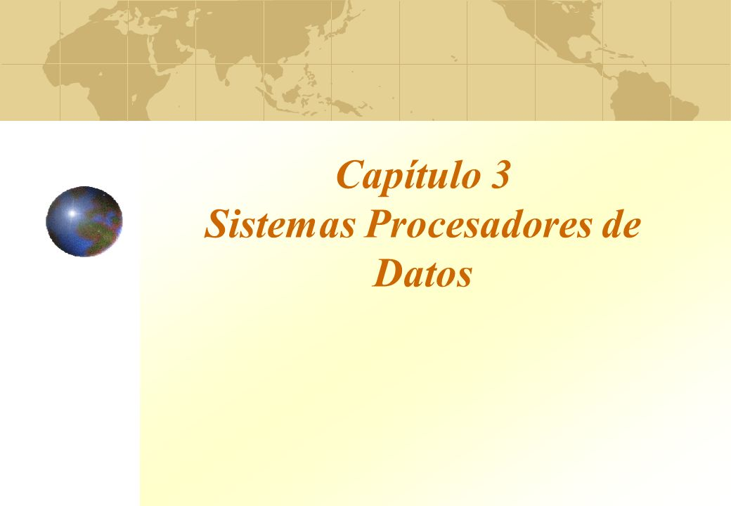 Capítulo 3 Sistemas Procesadores de Datos
