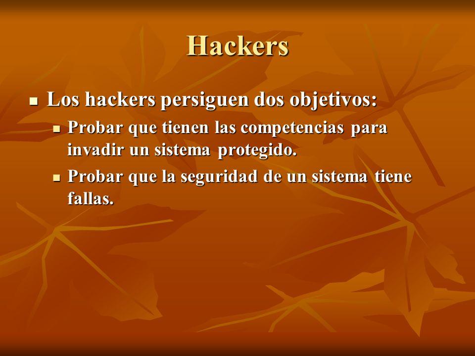 Hackers Los hackers persiguen dos objetivos: