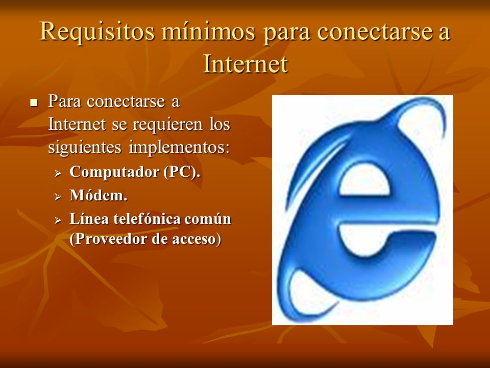 Requisitos mínimos para conectarse a Internet