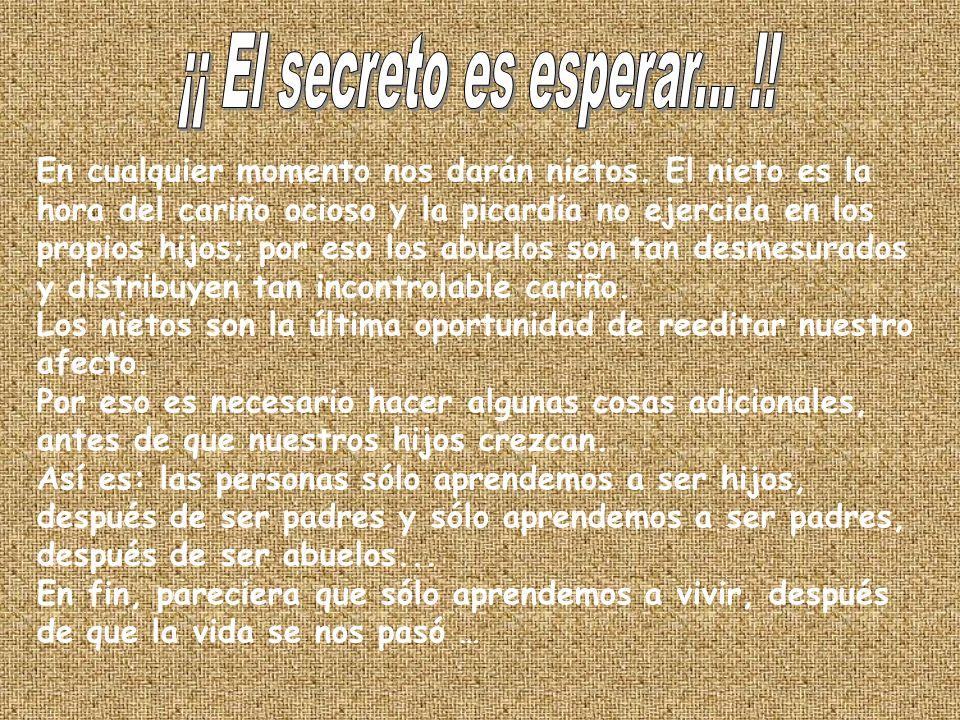 ¡¡ El secreto es esperar... !!