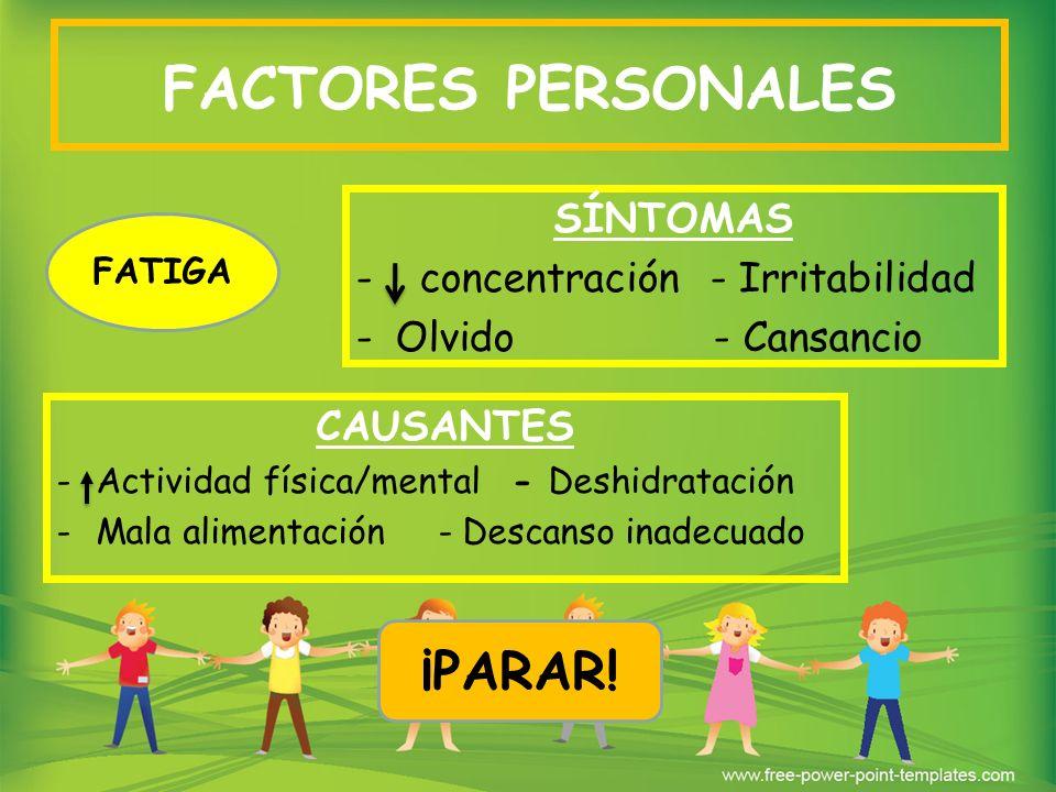 FACTORES PERSONALES ¡PARAR! SÍNTOMAS concentración - Irritabilidad