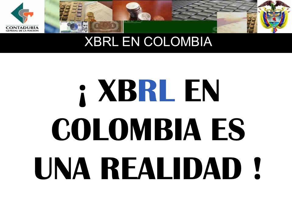 ¡ XBRL EN COLOMBIA ES UNA REALIDAD !