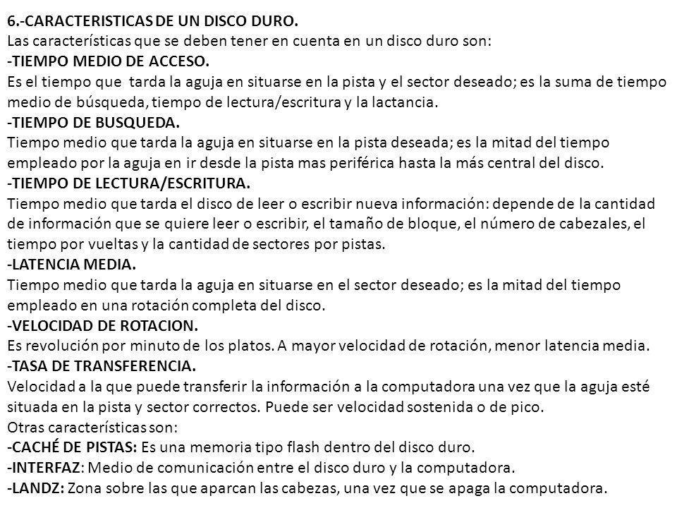 6.-CARACTERISTICAS DE UN DISCO DURO.