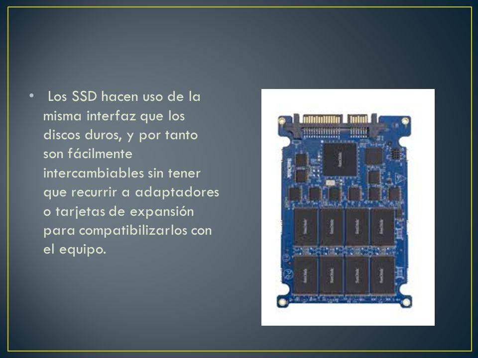 Los SSD hacen uso de la misma interfaz que los discos duros, y por tanto son fácilmente intercambiables sin tener que recurrir a adaptadores o tarjetas de expansión para compatibilizarlos con el equipo.