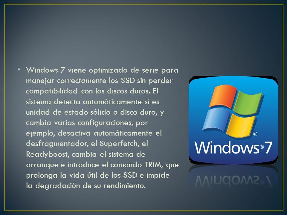 Windows 7 viene optimizado de serie para manejar correctamente los SSD sin perder compatibilidad con los discos duros.