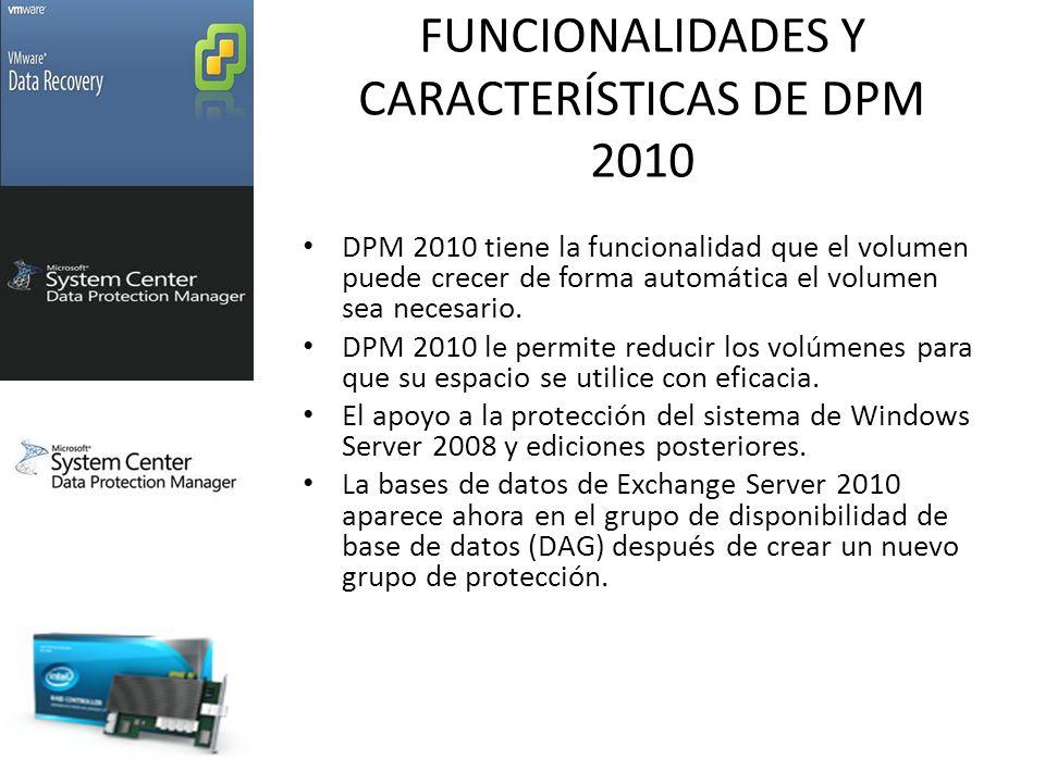 FUNCIONALIDADES Y CARACTERÍSTICAS DE DPM 2010
