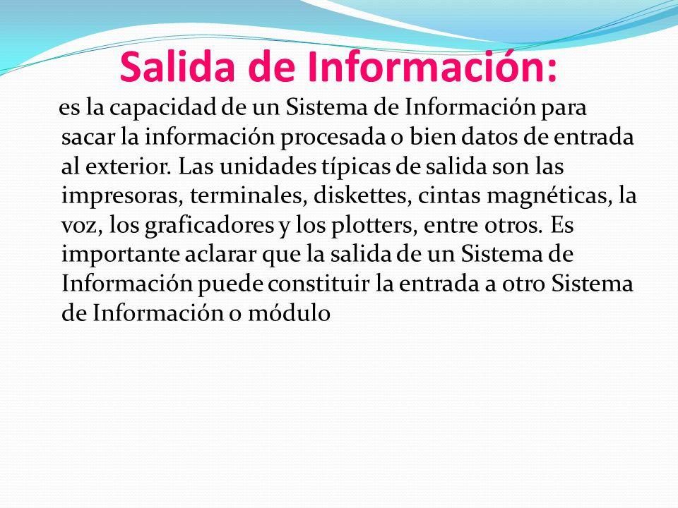 Salida de Información: