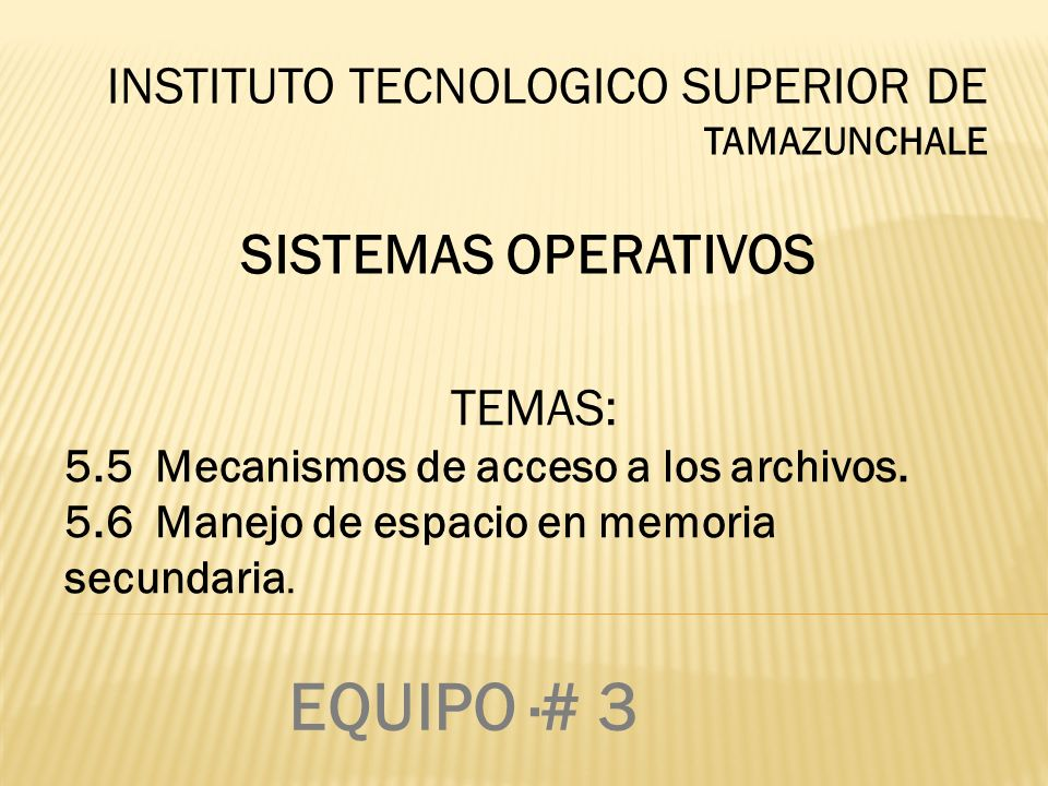 EQUIPO ·# 3 SISTEMAS OPERATIVOS