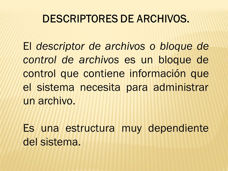 DESCRIPTORES DE ARCHIVOS.
