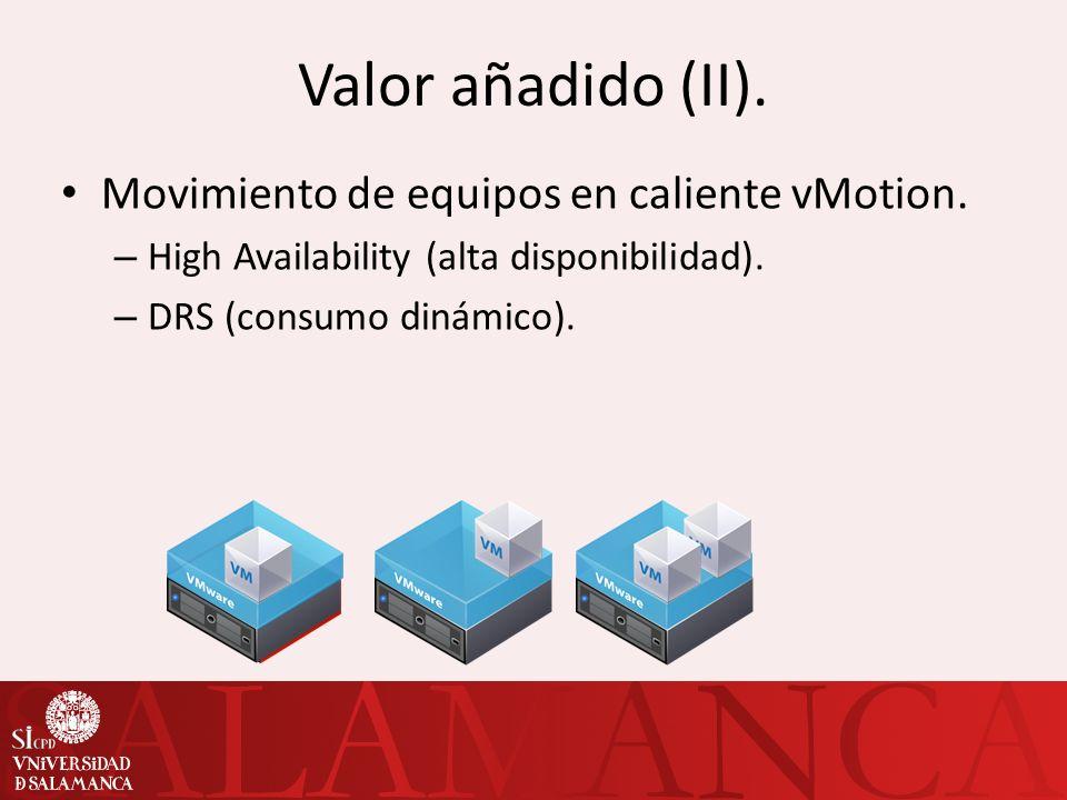 Valor añadido (II). Movimiento de equipos en caliente vMotion.
