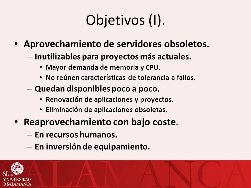 Objetivos (I). Aprovechamiento de servidores obsoletos.