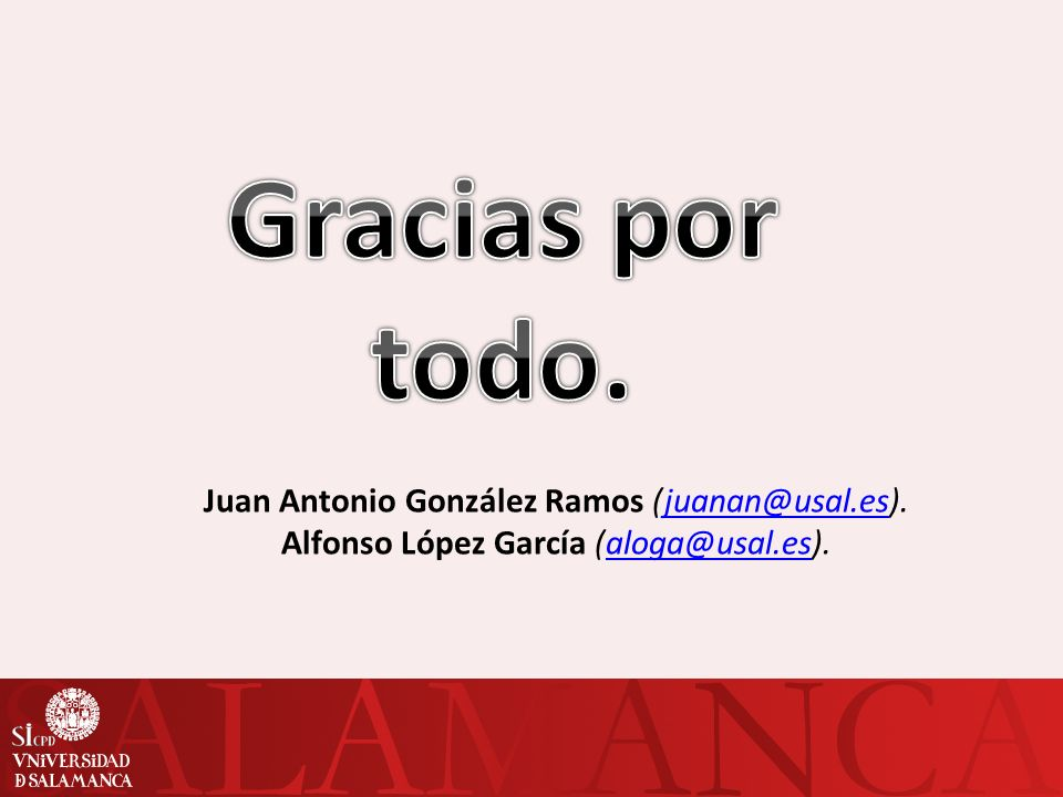 Gracias por todo. Juan Antonio González Ramos (juanan@usal.es).