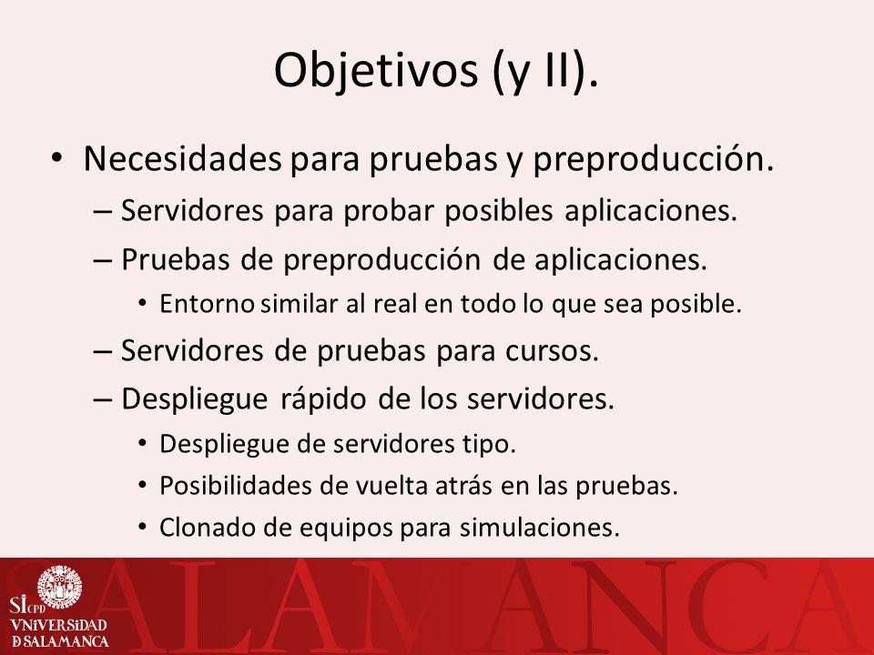 Objetivos (y II). Necesidades para pruebas y preproducción.