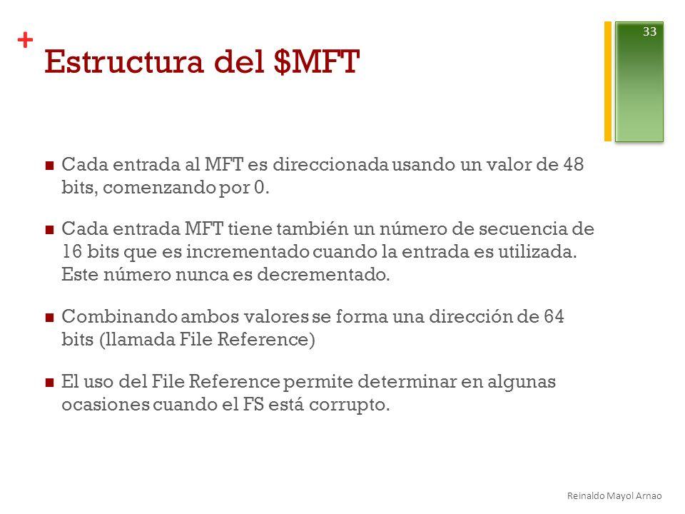 Estructura del $MFT Cada entrada al MFT es direccionada usando un valor de 48 bits, comenzando por 0.